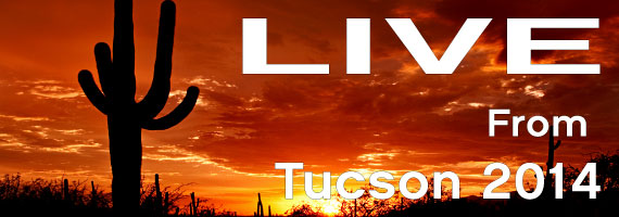 Live from Tucson 2014