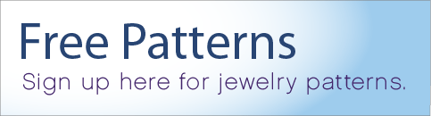 Free Patterns! Sign up here for jewelry patterns.