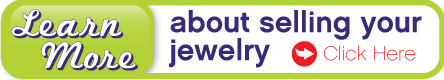Click here to learn more about selling your jewelry