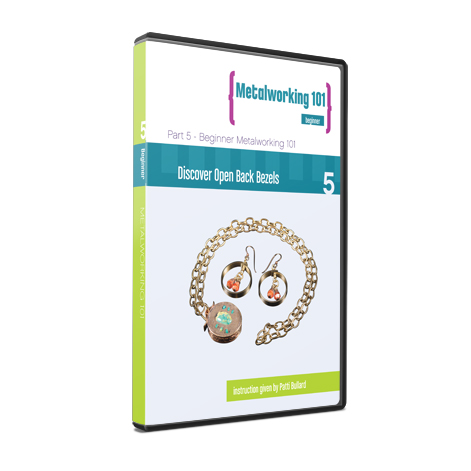 Metalworking 101 Beginner Series DVD 5: Discover Open Back Bezels
