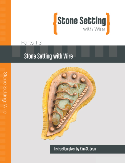 Stone Setting with Wire featuring Kim St. Jean - 3 DVD Set