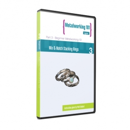 Metalworking 101 Beginner Series DVD 3: Mix & Match Stacking Rings