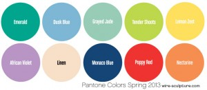 Spring 2013 Pantone Colors on Wire-Sculpture.com